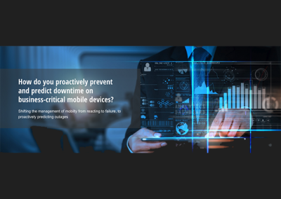 How do you proactively prevent and even predict downtime on business-critical mobile devices and applications?